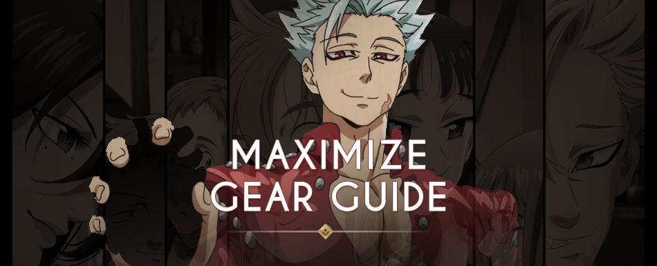 Grand Cross Maximize Gear Guide